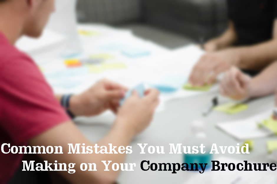 Common Mistakes You Must Avoid Making on Your Company Brochure - Flyers Direct