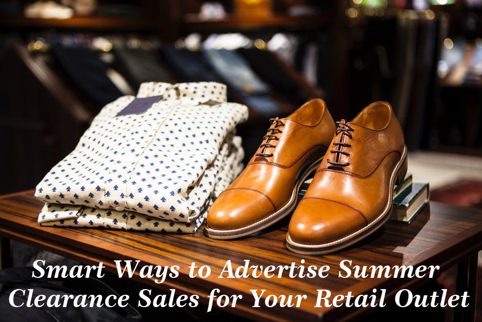 Smart Ways to Advertise Summer Clearance Sales for Your Retail Outlet - Flyers Direct