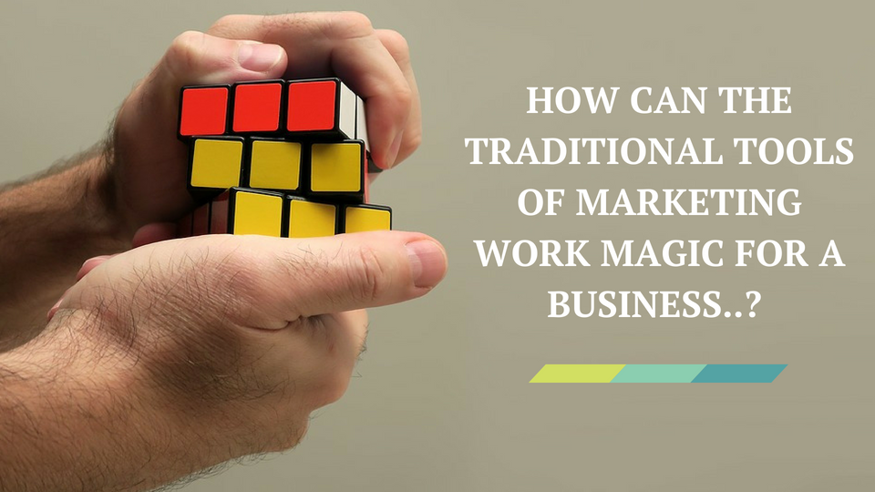 HOW CAN THE TRADITIONAL TOOLS OF MARKETING WORK MAGIC FOR A BUSINESS - Flyers Direct